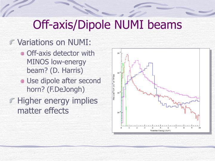 Off-axis/Dipole NUMI beams
