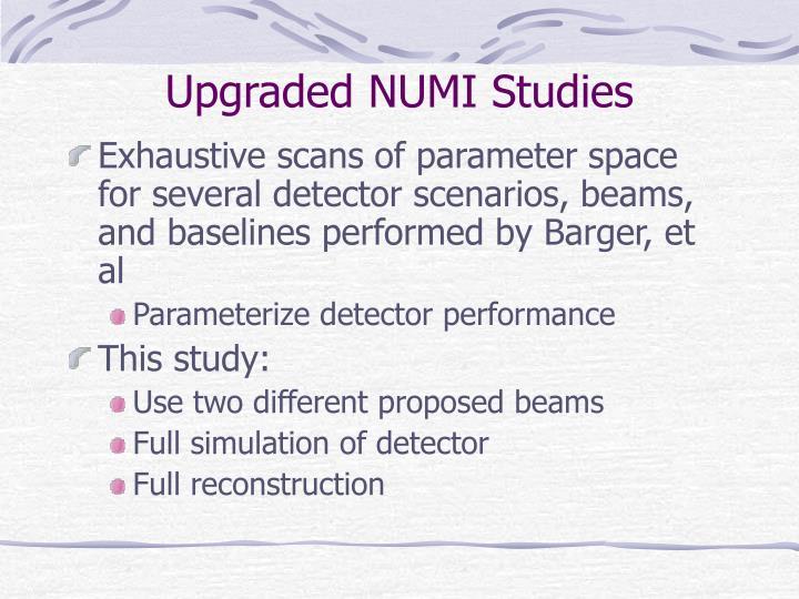 Upgraded NUMI Studies