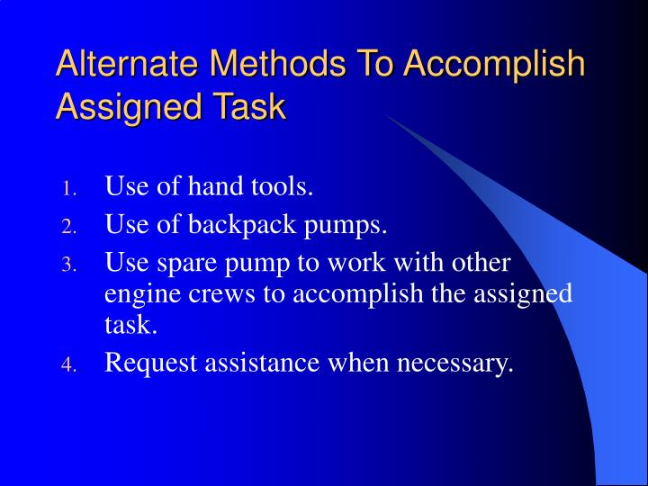 Alternate Methods To Accomplish Assigned Task