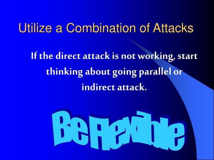Utilize a Combination of Attacks