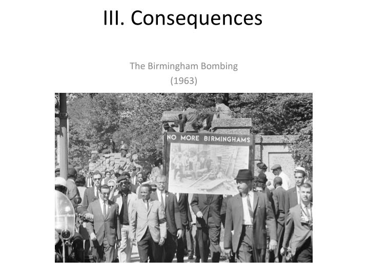 III. Consequences