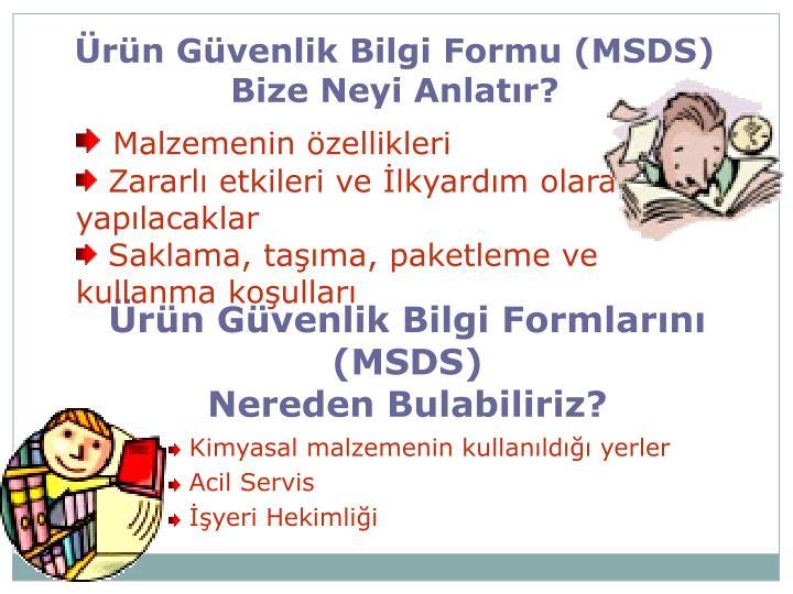 Ürün Güvenlik Bilgi Formlarını (MSDS)