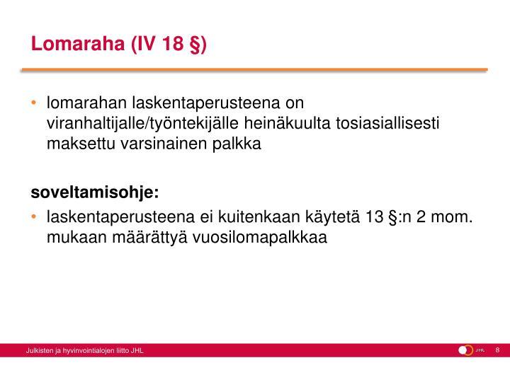 Lomaraha (IV 18 §)