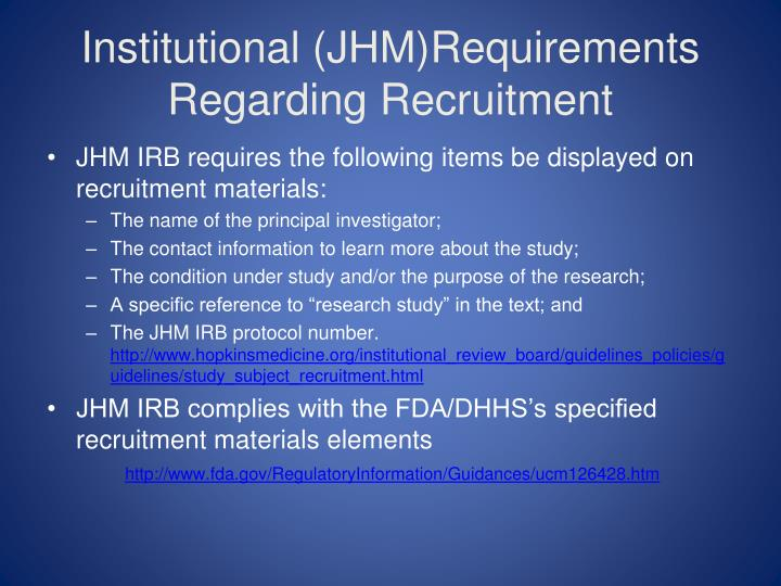 Institutional (JHM)Requirements Regarding Recruitment