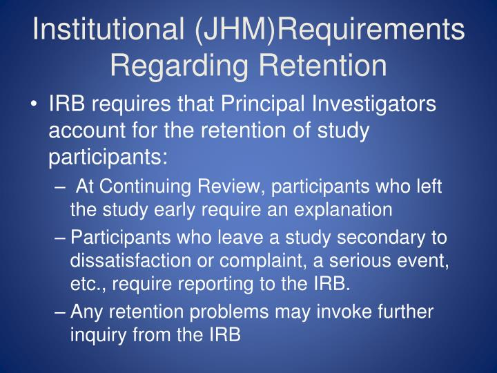 Institutional (JHM)Requirements Regarding Retention