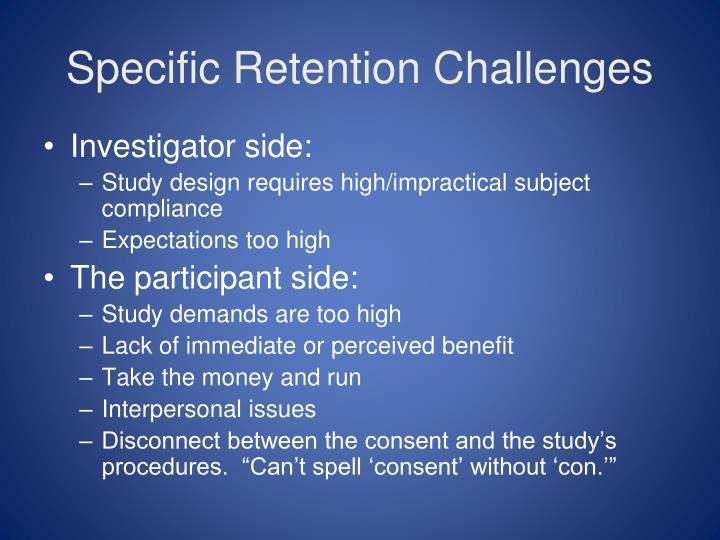 Specific Retention Challenges