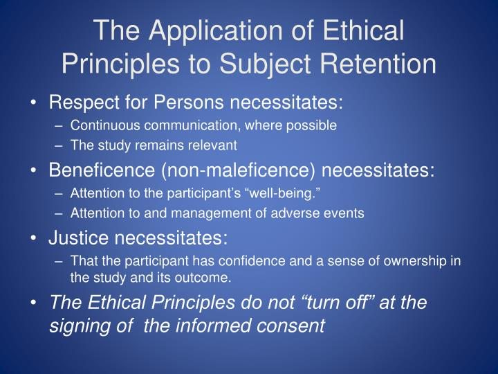 The Application of Ethical Principles to Subject Retention
