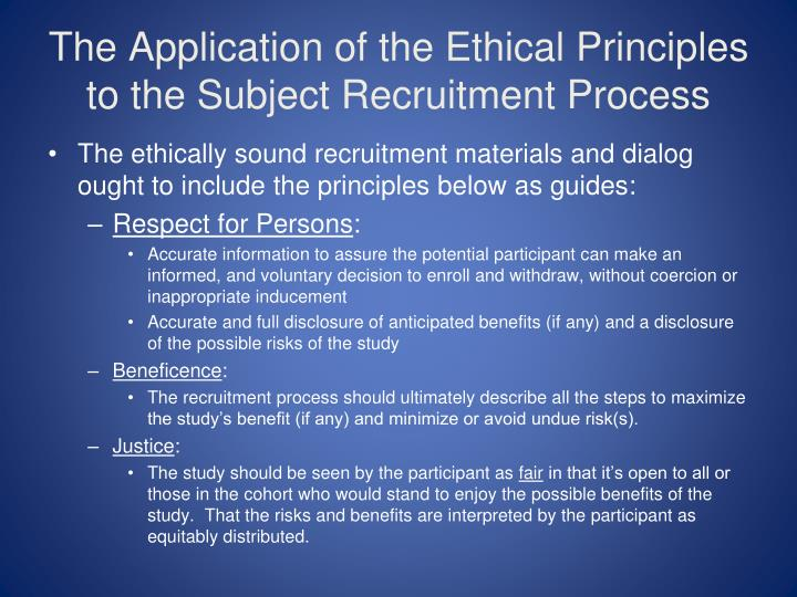 The Application of the Ethical Principles to the Subject Recruitment Process