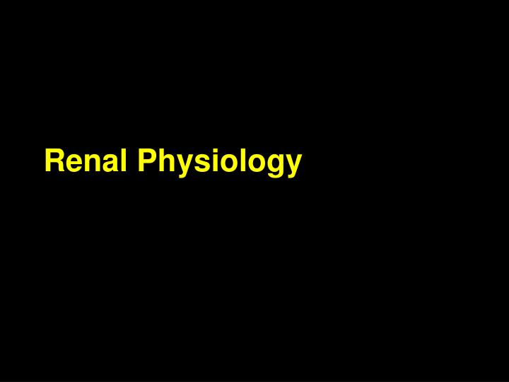 Renal physiology1