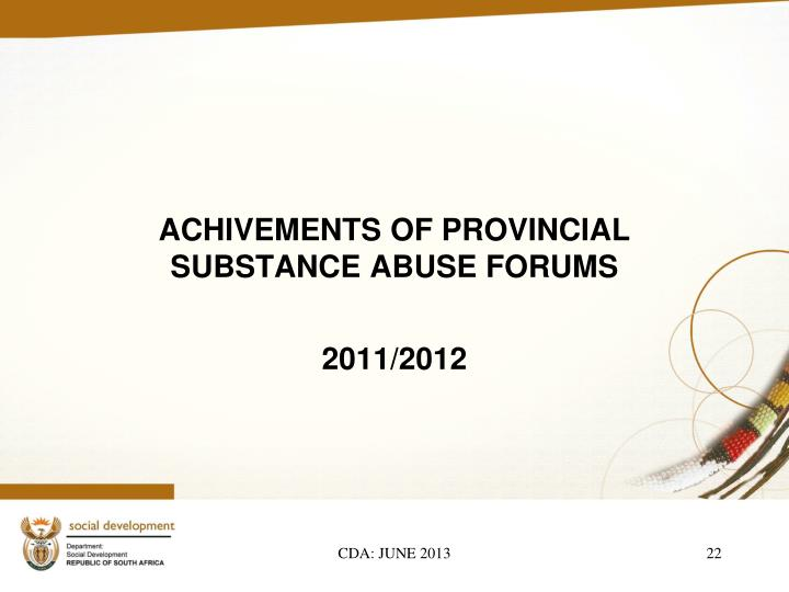 ACHIVEMENTS OF PROVINCIAL SUBSTANCE ABUSE FORUMS