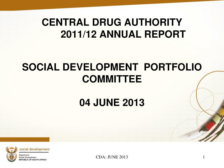 Central drug authority 2011 12 annual report social development portfolio committee