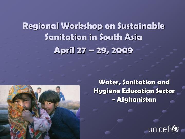Regional workshop on sustainable sanitation in south asia april 27 29 2009