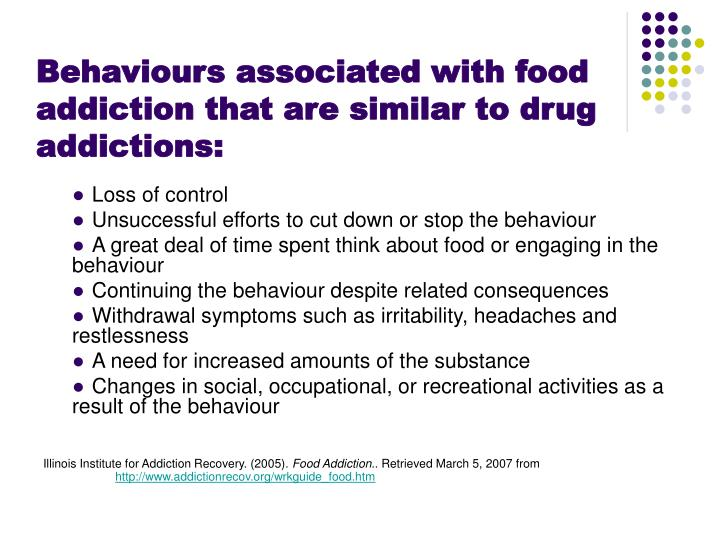 Behaviours associated with food     addiction that are similar to drug addictions:
