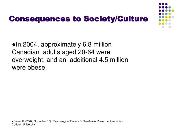 Consequences to Society/Culture