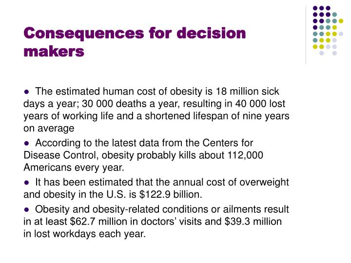 Consequences for decision  makers