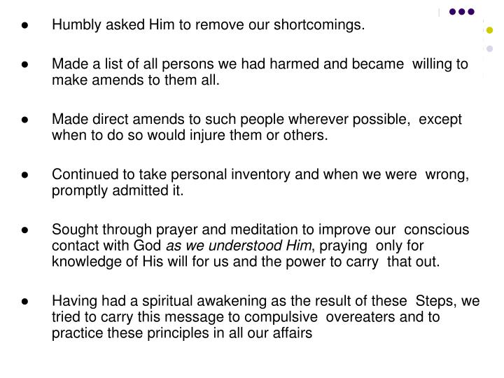 Humbly asked Him to remove our shortcomings.