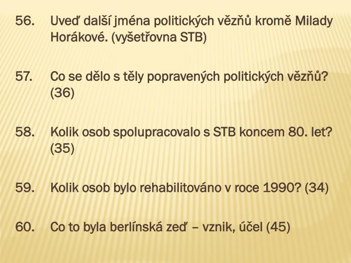 56.Uveď další jména politických vězňů kromě