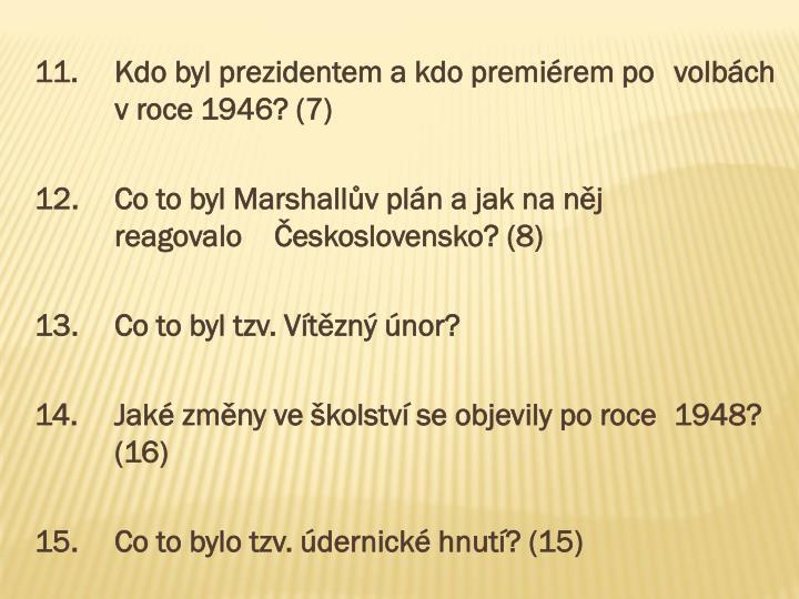 11.Kdo byl prezidentem a kdo premiérem po