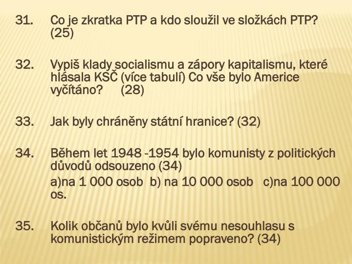 31.Co je zkratka PTP a kdo sloužil ve složkách PTP?
