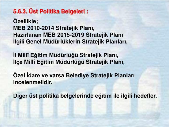 5.6.3. Üst Politika Belgeleri :
