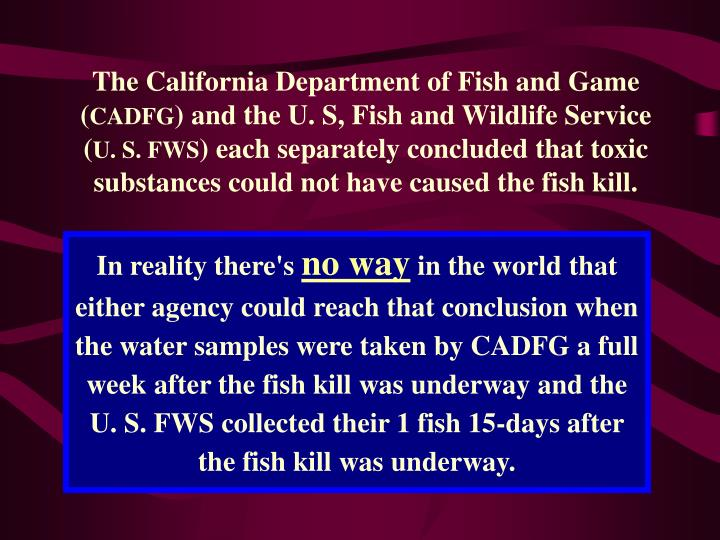 The California Department of Fish and Game (