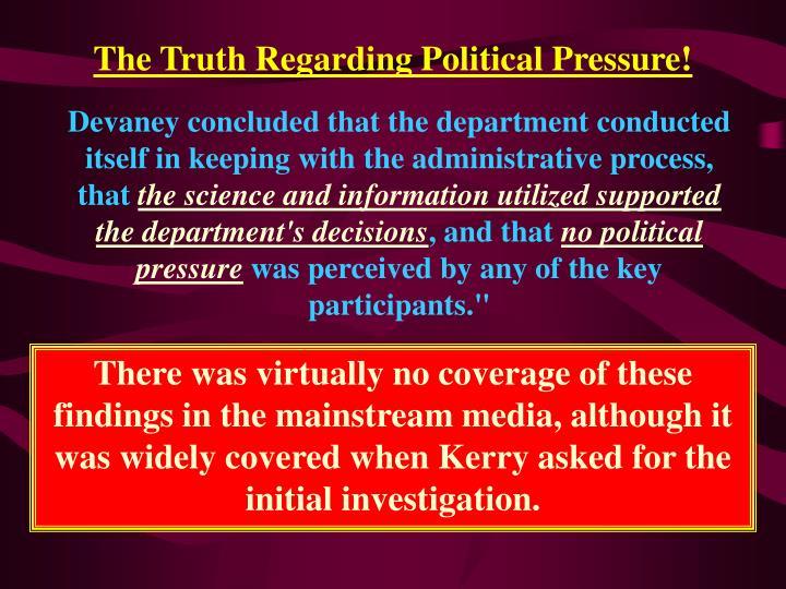 The Truth Regarding Political Pressure!