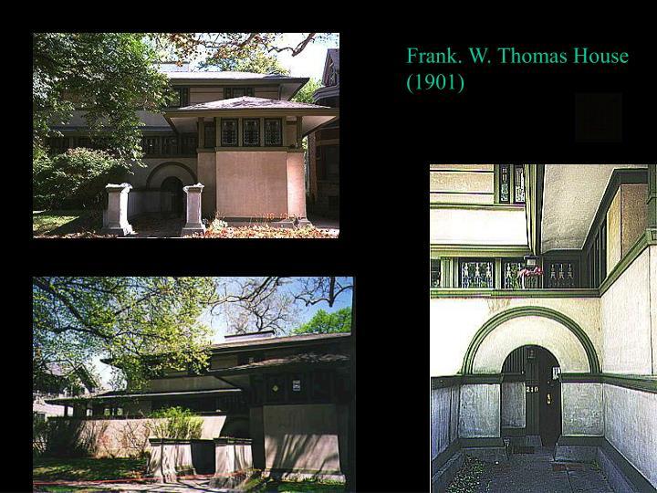 Frank. W. Thomas House (1901)