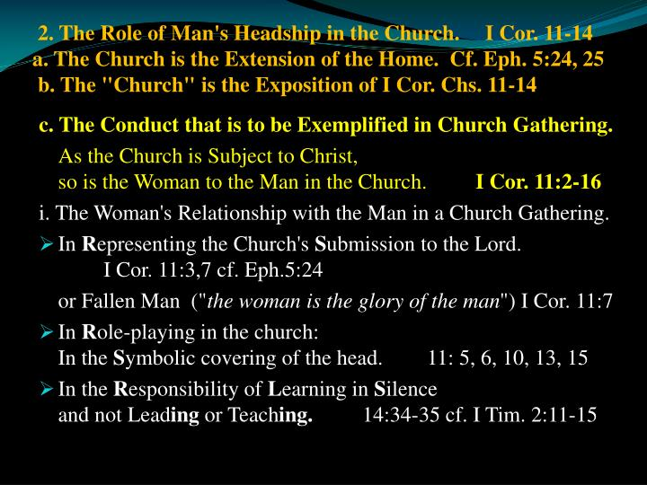 2. The Role of Man's Headship in the Church.I Cor. 11-14