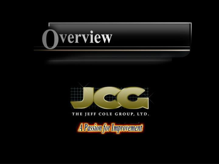 Thank you for participating in this brief overview of the jeff cole group ltd jcg
