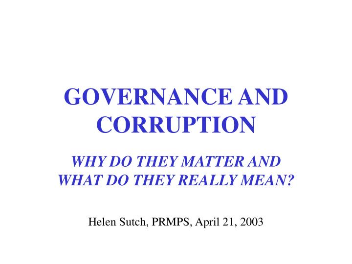 GOVERNANCE AND CORRUPTION