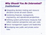 why should you be interested institutional