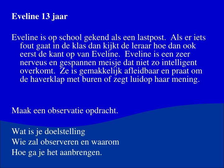 Eveline 13 jaar