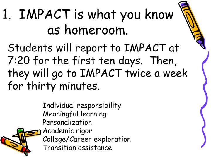 1 impact is what you know as homeroom