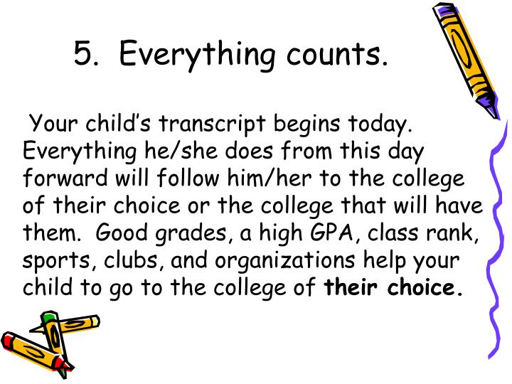 5.  Everything counts.