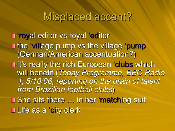 Misplaced accent?