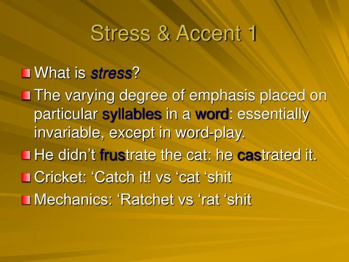 Stress & Accent 1