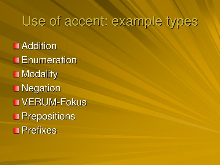 Use of accent: example types