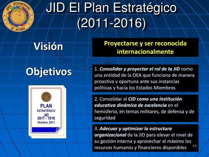 JID El Plan Estratégico (2011-2016)