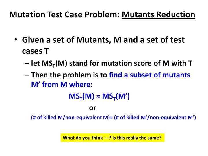 Mutation Test Case Problem: