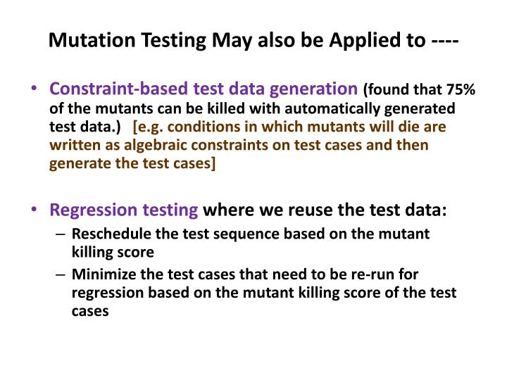 Mutation Testing May also be Applied to ----