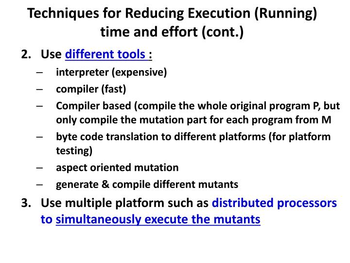 Techniques for Reducing Execution (Running) time and effort (cont.)