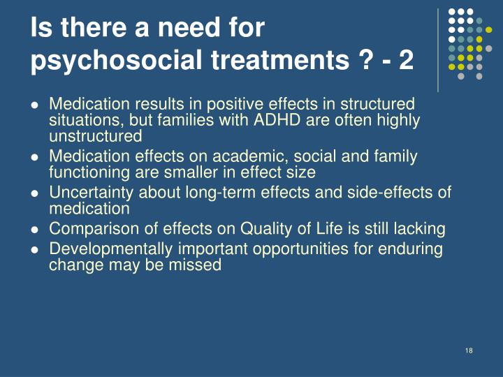 Is there a need for psychosocial treatments ? - 2