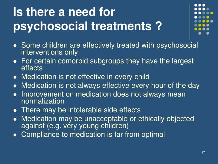 Is there a need for psychosocial treatments ?