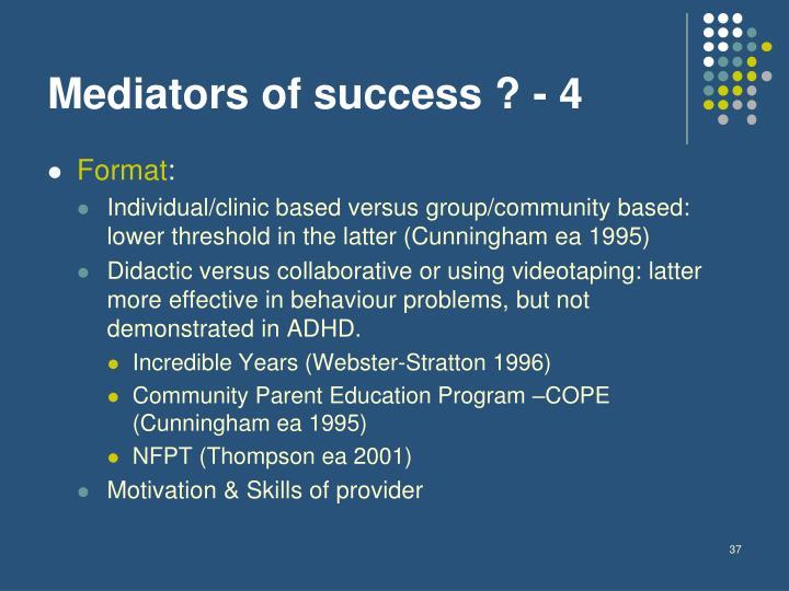 Mediators of success ? - 4