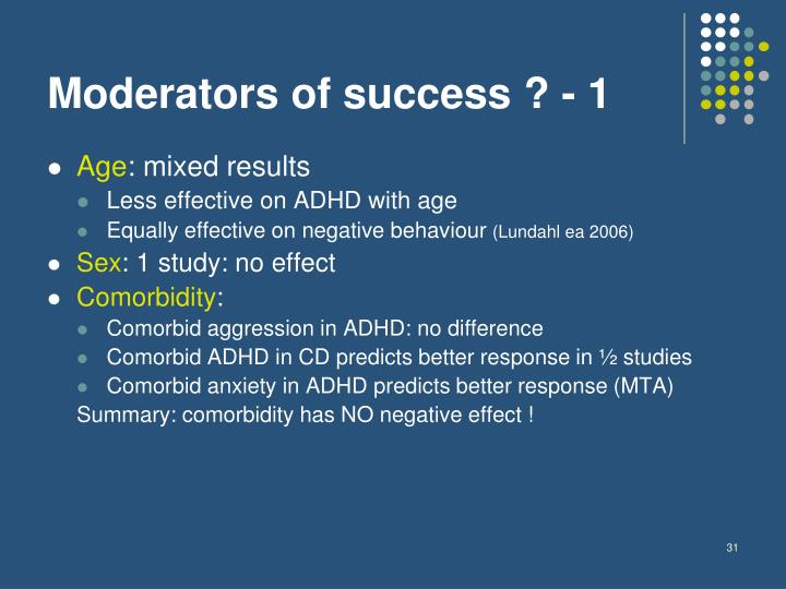 Moderators of success ? - 1