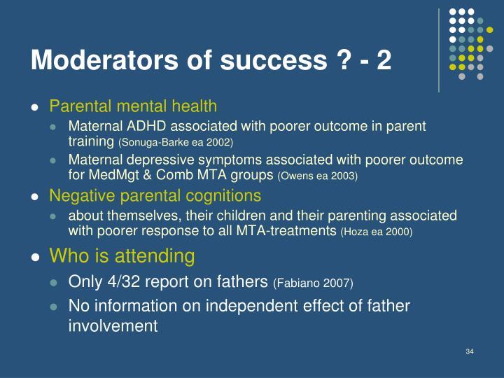 Moderators of success ? - 2
