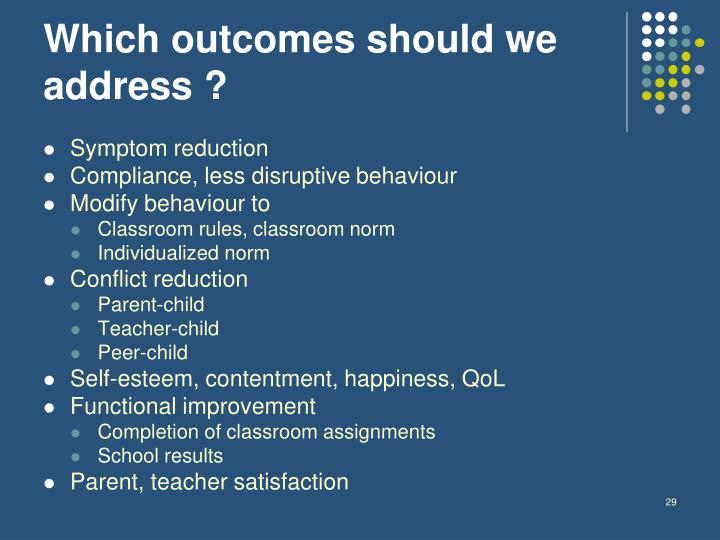 Which outcomes should we address ?