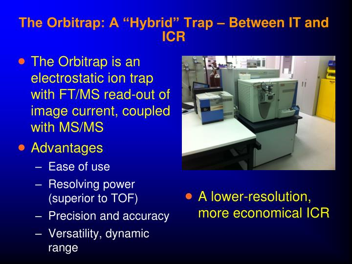 """The Orbitrap: A """"Hybrid"""" Trap – Between IT and ICR"""