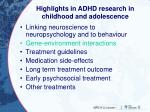 highlights in adhd research in childhood and adolescence1