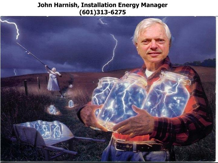 John Harnish, Installation Energy Manager